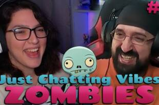 just chatting vibes zombies