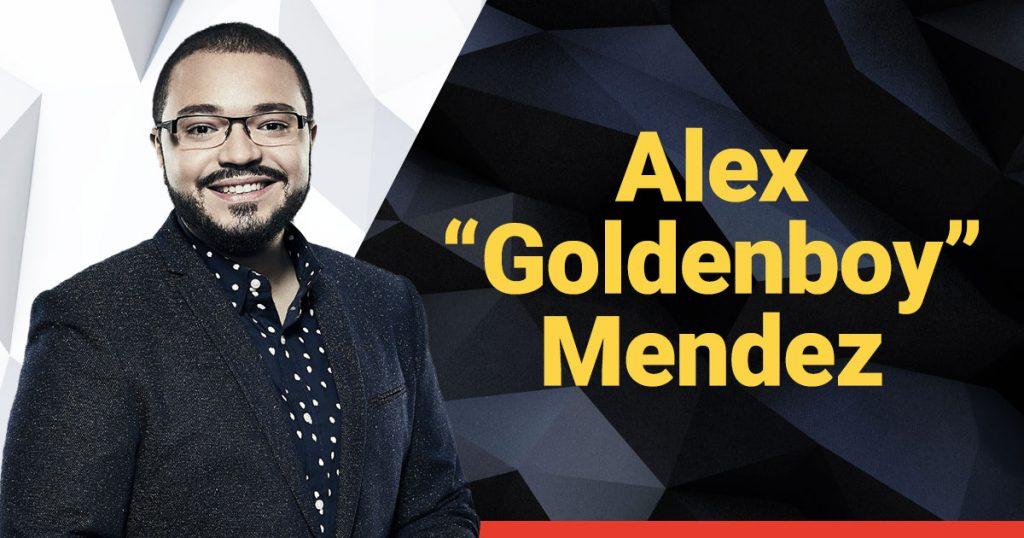 """Alex """"Goldenboy"""" Mendez"""